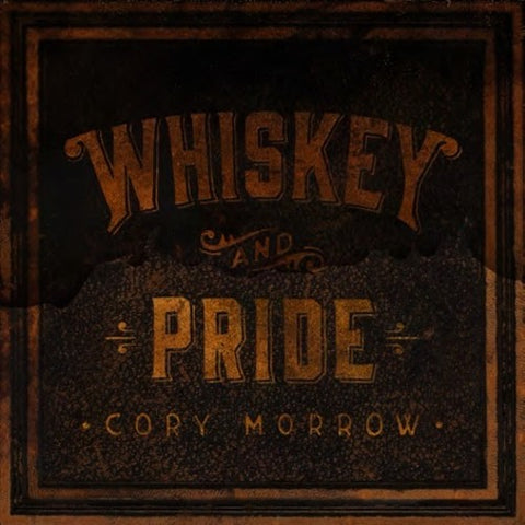 Cory Morrow - Whiskey And Pride