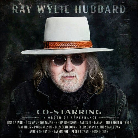 Ray Wylie Hubbard - Co-Starring