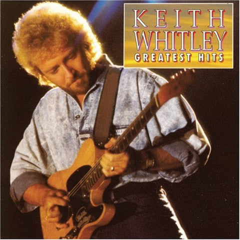 Keith Whitley - Greatest Hits