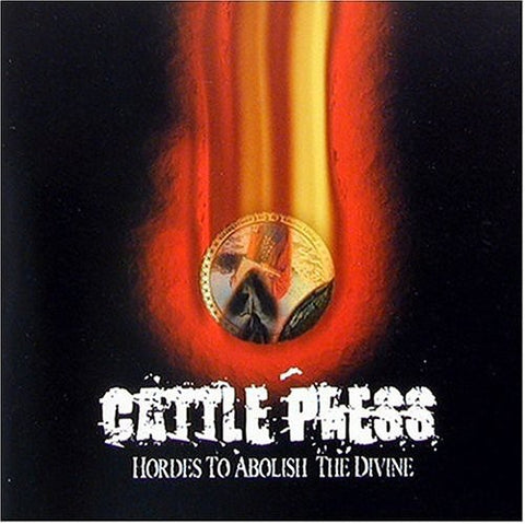 Cattle Press - Hordes To Abolish The Divine