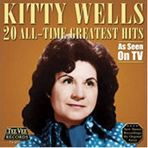 Kitty Wells - 20 All Time Greatest Hits