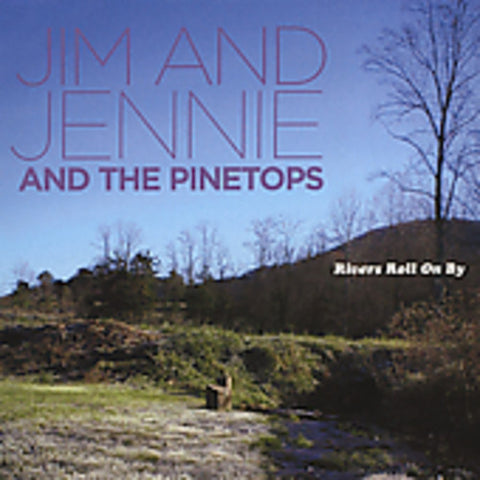 Jim & Jennie And The Pinetops - Rivers Roll On By
