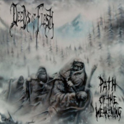 Deeds Of Flesh - Path Of The Weakening