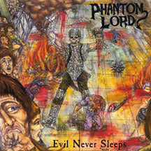 Phantom Lord - ST + Evil Never Sleeps