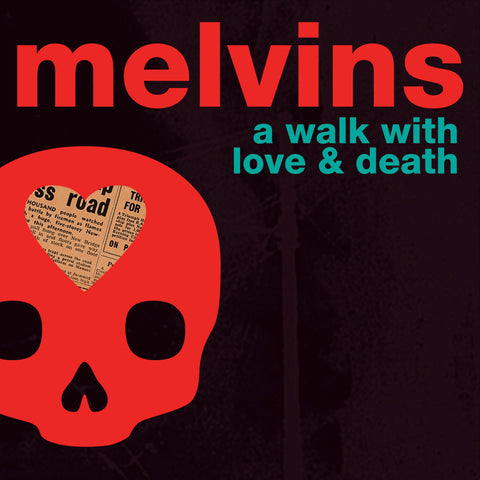 Melvins - Walk With Love & Death