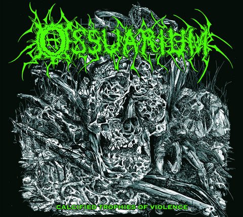 Ossuarium - Calcified Trophies Of Violence