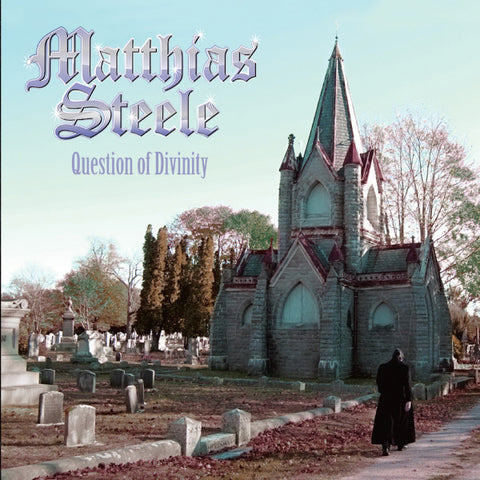 Matthias Steele - Question of Divinity