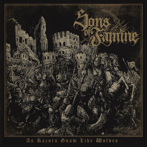 Sons Of Famine - As Razors Gnaw Like Wolves