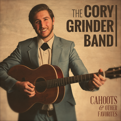 The Cory Grinder Band - Cahoots & Other Favorites