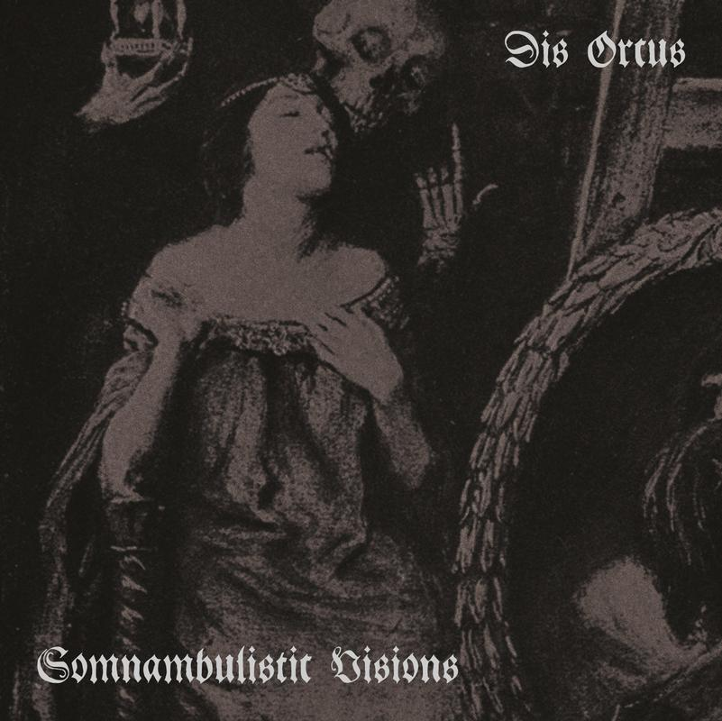 DIS ORCUS - SOMNAMBULISTIC VISIONS