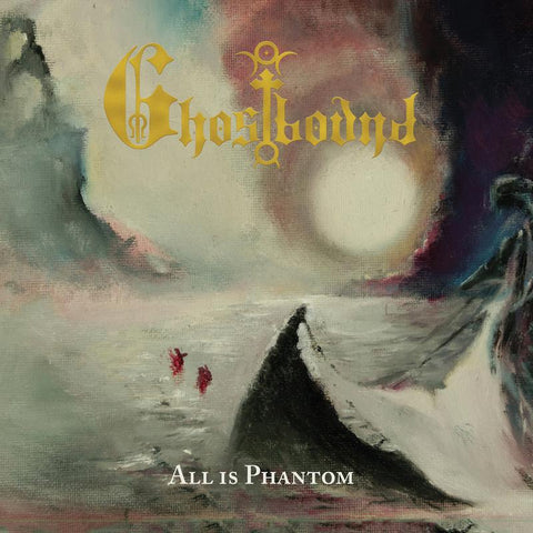Ghostbound - All Is Phantom