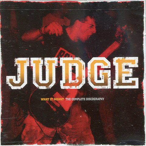 Judge - What It Meant (complete discography)