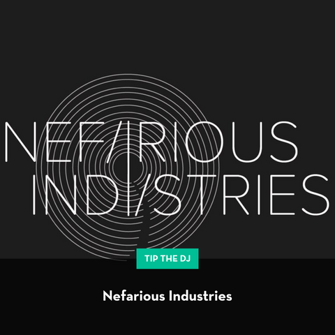 Tip Nefarious Industries!