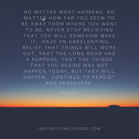 Quotes to Live By - Persist and Persevere