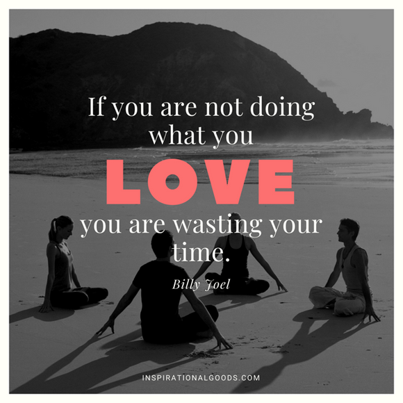 Quotes to Live By - Do What You Love