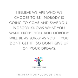 Quotes to Live By - We are who we choose to be