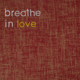 Breathe in Love yoga mat