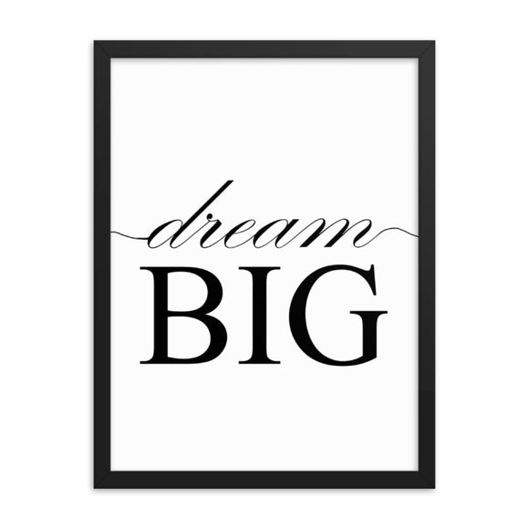 Dream BIG Framed poster