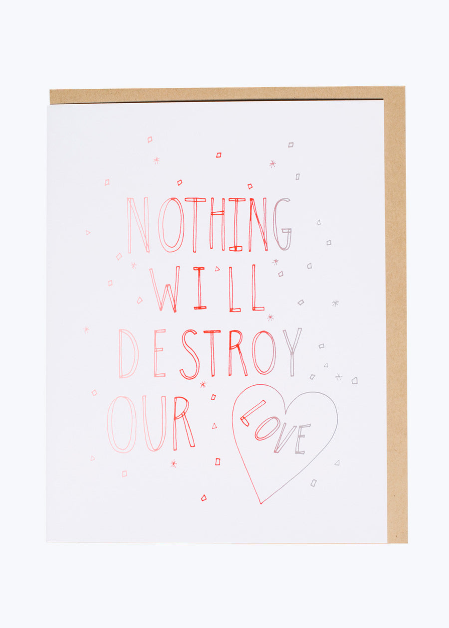 Big Feelings Nothing Will Destroy Our Love Card
