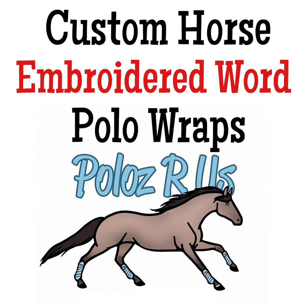Custom Embroidered Word Polo Wraps - HORSE Sized