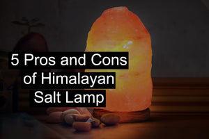 5 Pros and Cons of Himalayan Salt Lamp