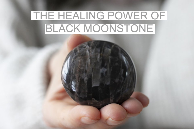 Black Moonstone: Enhances Creativity & Connects To The Divine Feminine