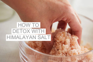 How to Detox Your Body with Himalayan Salt