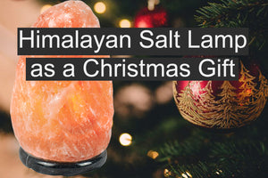 Himalayan Salt Lamp as a Christmas Gift 2019