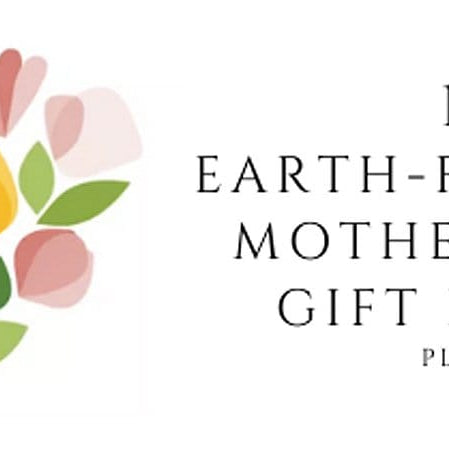 15 Earth-Friendly Mother's Day Gift Ideas, plus 5 easy DIY ideas