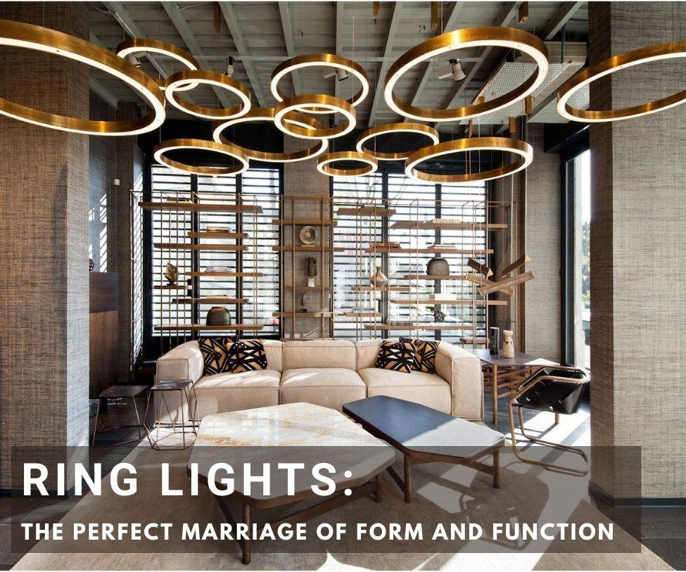 RING LIGHTS: THE PERFECT MARRIAGE OF FORM AND FUNCTION