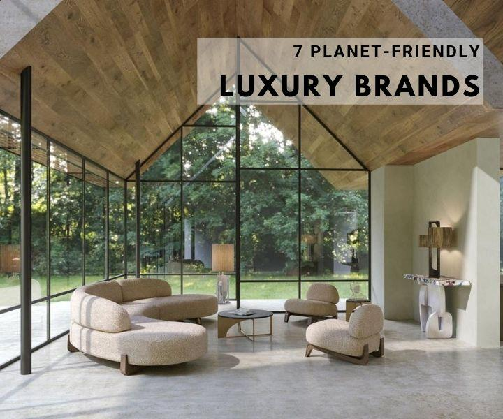 SEVEN PLANET-FRIENDLY FURNITURE BRANDS WE LOVE
