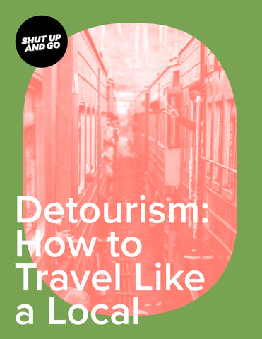 Detourism: How to Travel Like a Local