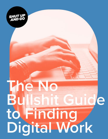 The No Bullshit Guide to Finding Digital Work