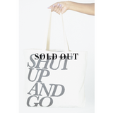 Shut Up and Go Natural Tote Bag