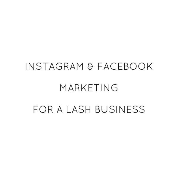 Instagram and Facebook marketing for a lash business