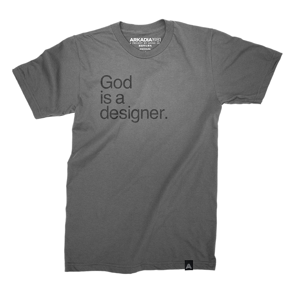 God is a designer.™ Original S / S - Arkadia1981