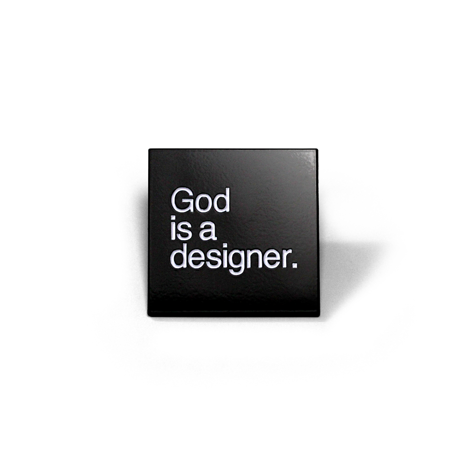 God is a designer.™  Pin