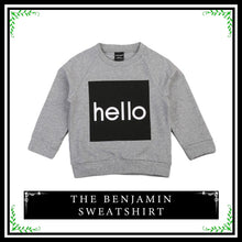 "The Benjamin Sweatshirt | ""Hello"" Sweater For Baby and Toddler Boys and For Baby and Toddler Girls"