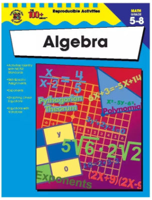100+ Series: Algebra Resource Workbook, Grades 5-8