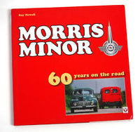 Morris Minor - 60 Years On The Road By Ray Newell