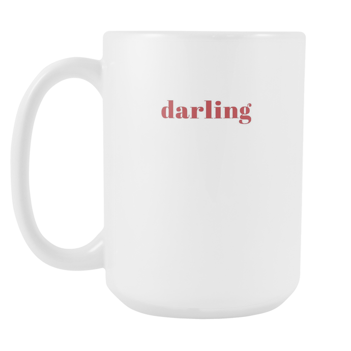 Darling Funny Quote Coffee Mug 15oz Ceramic Tea Cup by Sincerely, Not