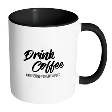 Drink Coffee and Pretend You Give a Fuck Funny Quote Coffee Mug 11oz Ceramic Tea Cup by Sincerely, Not