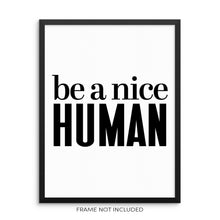 Be A Nice Human Inspirational Quote Wall Decor Art Print