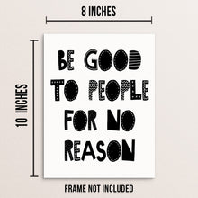 Kids Inspirational Wall Art Print Be Good To People For No Reason