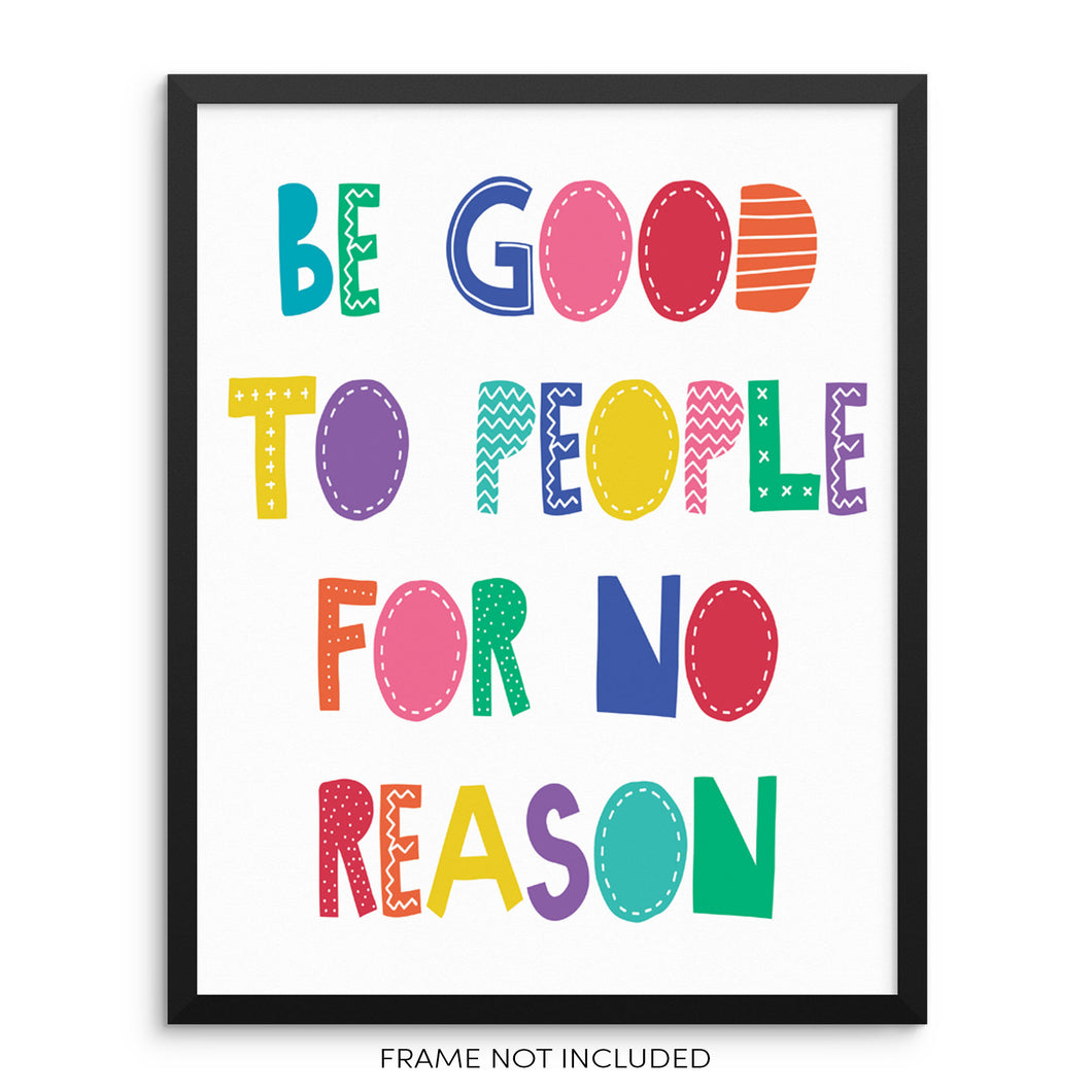 Kids Inspirational Colorful Wall Art Print Be Good To People For No Reason