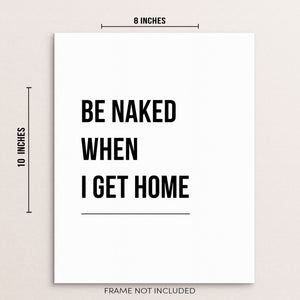 Sincerely, Not | Bedroom Quote Home Wall Decor Art Print Be Naked When I Get Home