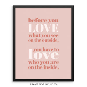 Before You Love What You See On The Outside Inspirational Art Print