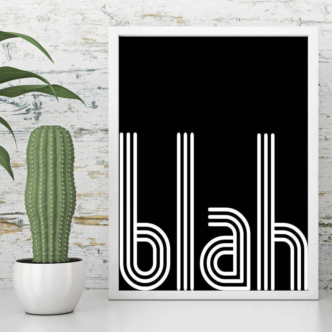 Blah Sarcastic Quote Modern Black White Wall Decor Art Print Poster by Sincerely, Not