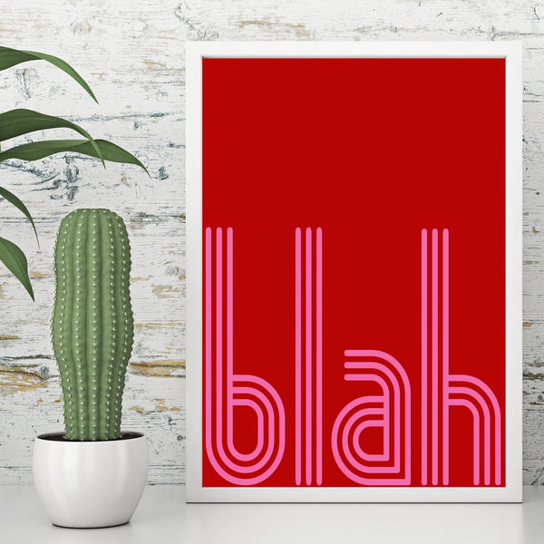 Blah Sarcastic Quote Modern Pink and Red Wall Decor Art Print Poster by Sincerely, Not