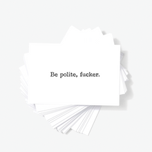Be Polite Fucker Sarcastic Honest Mini Greeting Cards by Sincerely, Not